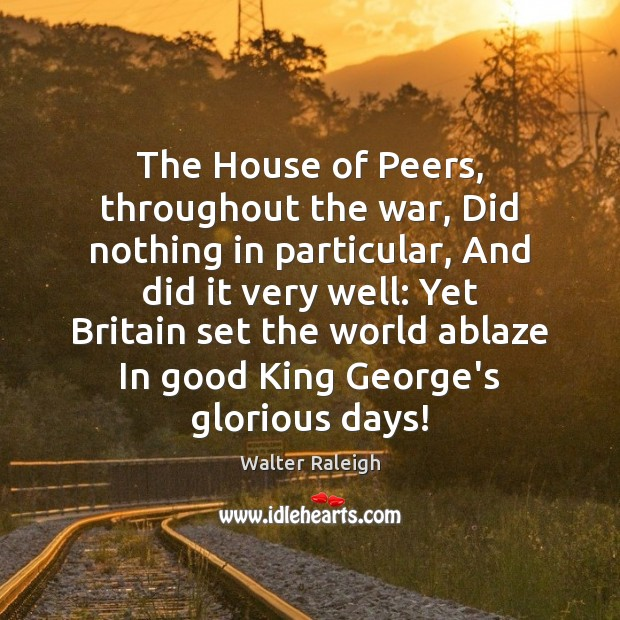 The House of Peers, throughout the war, Did nothing in particular, And Image
