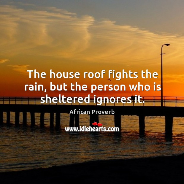 Image, The house roof fights the rain, but the person who is sheltered ignores it.