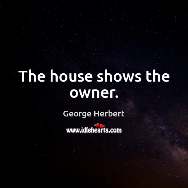 The house shows the owner. Image