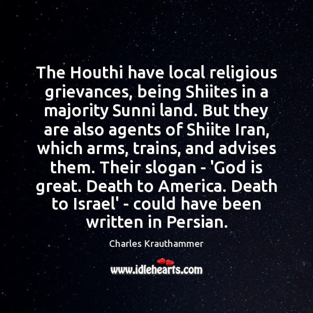 The Houthi have local religious grievances, being Shiites in a majority Sunni Image