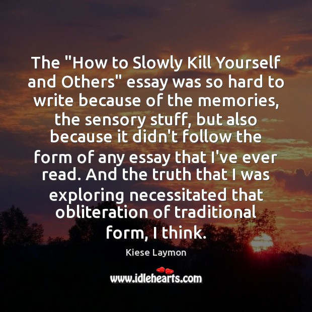 "The ""How to Slowly Kill Yourself and Others"" essay was so hard Image"