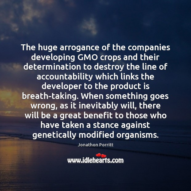 The huge arrogance of the companies developing GMO crops and their determination Image