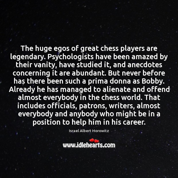 Image, The huge egos of great chess players are legendary. Psychologists have been