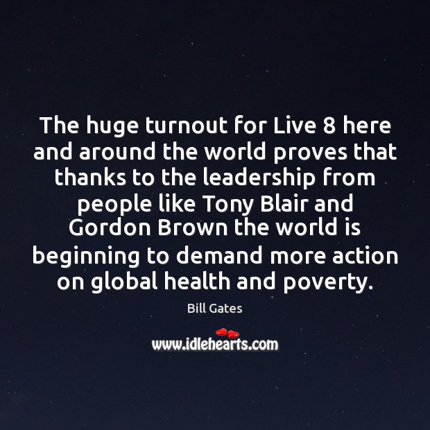 The huge turnout for Live 8 here and around the world proves that Image