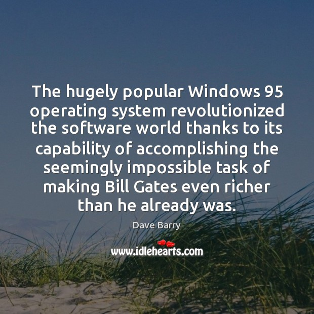 Image, The hugely popular Windows 95 operating system revolutionized the software world thanks to