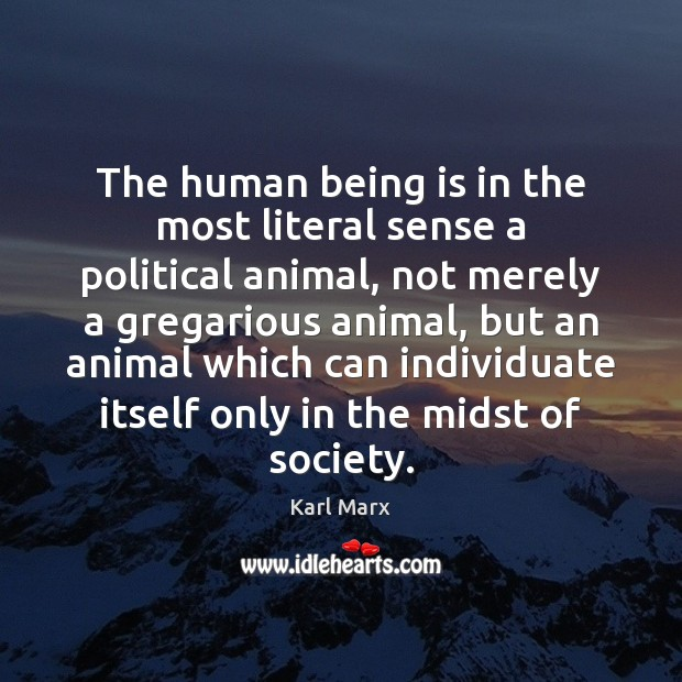 Image, The human being is in the most literal sense a political animal,