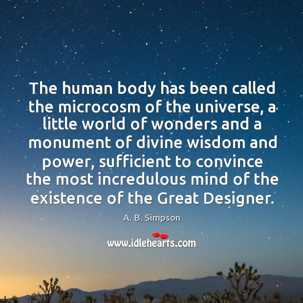 The human body has been called the microcosm of the universe, a Image