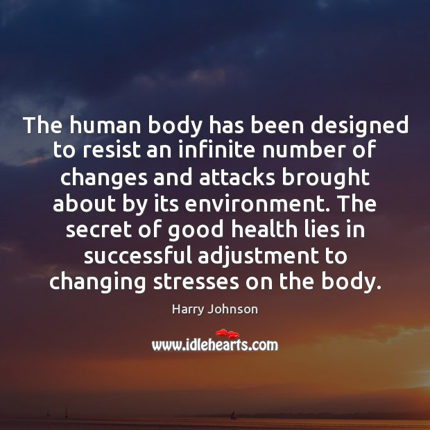 The human body has been designed to resist an infinite number of Image