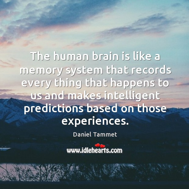 The human brain is like a memory system that records every thing Image