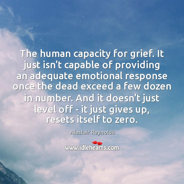 Image, The human capacity for grief. It just isn't capable of providing an