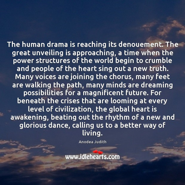 The human drama is reaching its denouement. The great unveiling is approaching, Image
