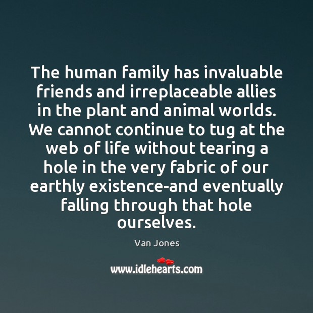 The human family has invaluable friends and irreplaceable allies in the plant Image