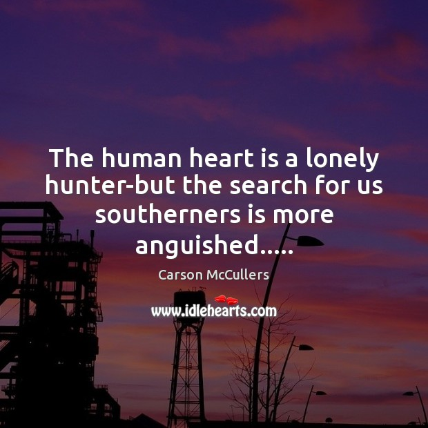 The human heart is a lonely hunter-but the search for us southerners Image