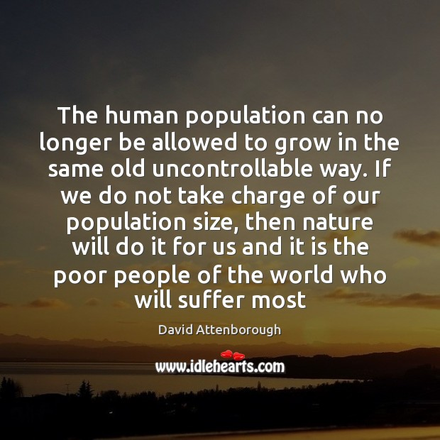 The human population can no longer be allowed to grow in the Image