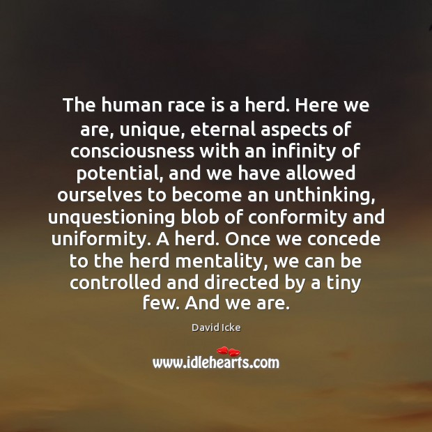 The human race is a herd. Here we are, unique, eternal aspects Image