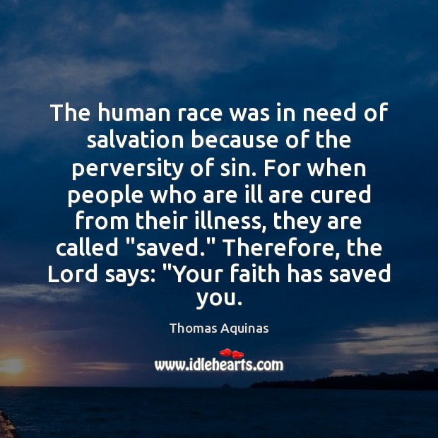 Image, The human race was in need of salvation because of the perversity