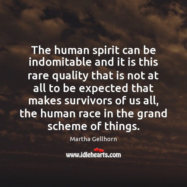 Image, The human spirit can be indomitable and it is this rare quality