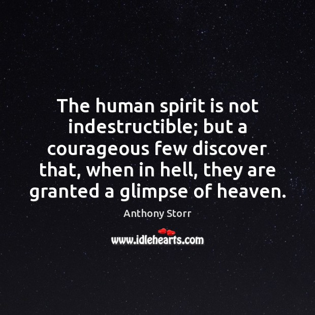 The human spirit is not indestructible; but a courageous few discover that, Image