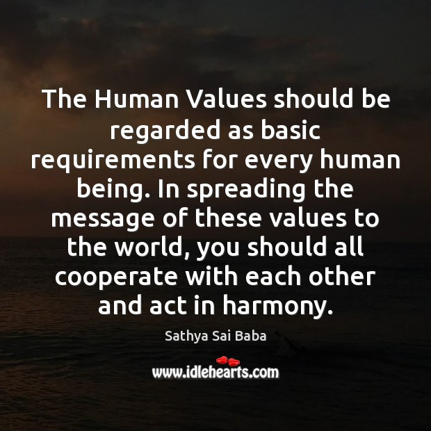 The Human Values should be regarded as basic requirements for every human Cooperate Quotes Image