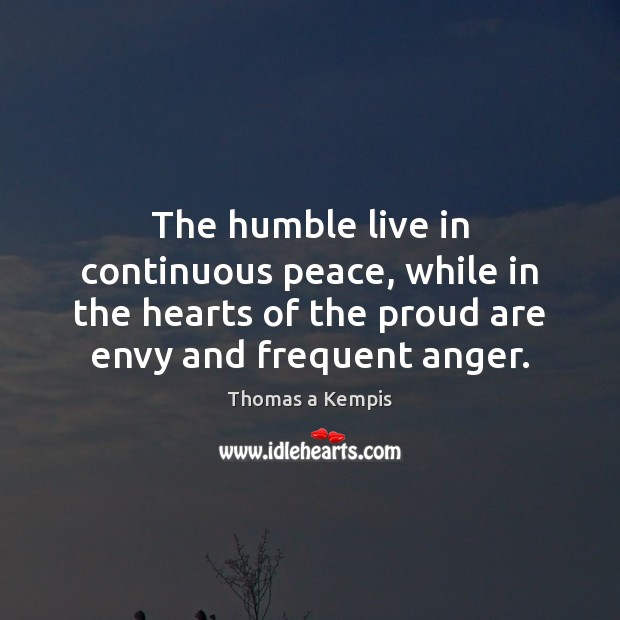 The humble live in continuous peace, while in the hearts of the Image