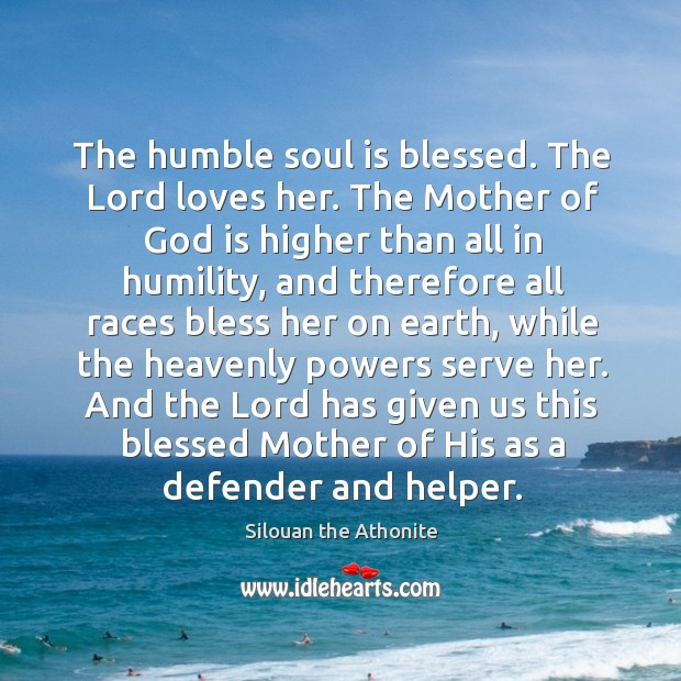 The humble soul is blessed. The Lord loves her. The Mother of Image