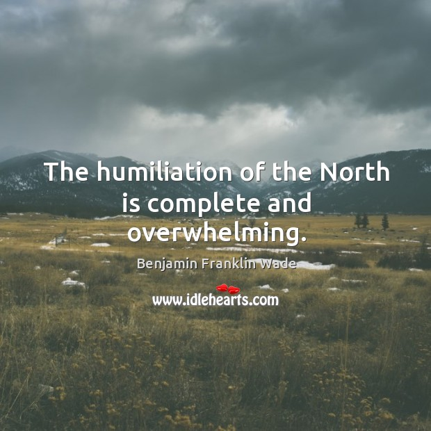 The humiliation of the north is complete and overwhelming. Image