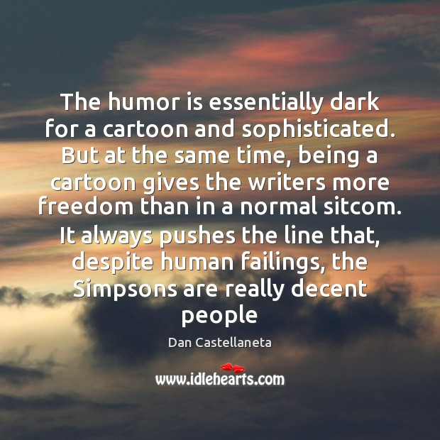 The humor is essentially dark for a cartoon and sophisticated. But at Humor Quotes Image