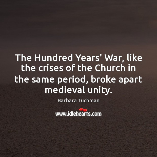Image, The Hundred Years' War, like the crises of the Church in the