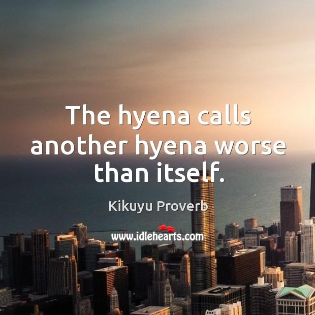 The hyena calls another hyena worse than itself. Image