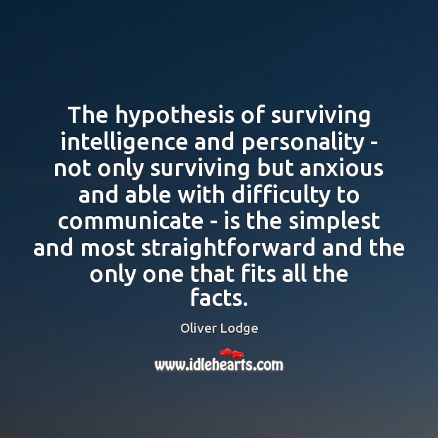 Image, The hypothesis of surviving intelligence and personality – not only surviving but