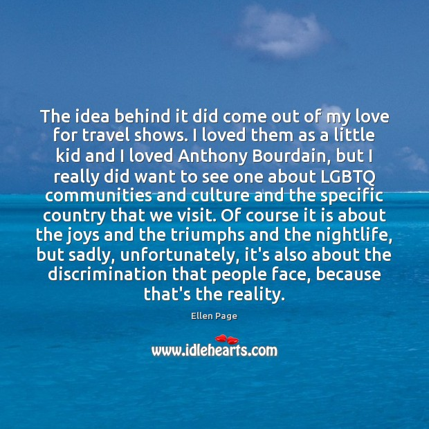 The idea behind it did come out of my love for travel Image