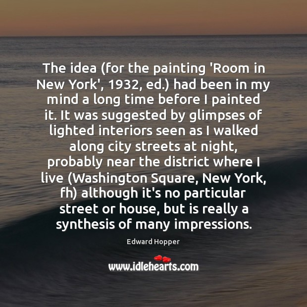 The idea (for the painting 'Room in New York', 1932, ed.) had been Image