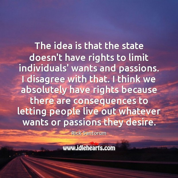 The idea is that the state doesn't have rights to limit individuals' Image