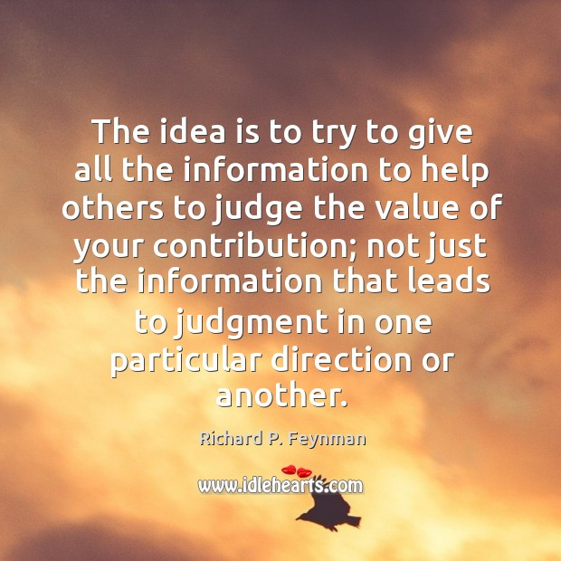 The idea is to try to give all the information to help others to judge the value of your contribution; Image