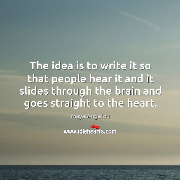 Image, The idea is to write it so that people hear it and it slides through the brain and goes straight to the heart.