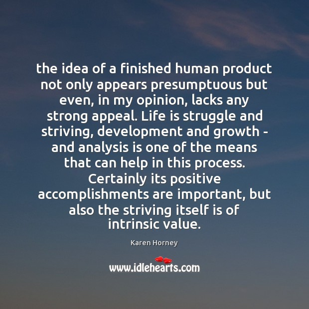 The idea of a finished human product not only appears presumptuous but Image