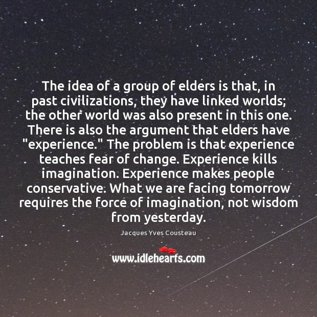 The idea of a group of elders is that, in past civilizations, Image