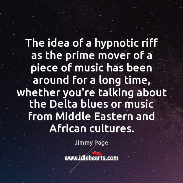 Image, The idea of a hypnotic riff as the prime mover of a
