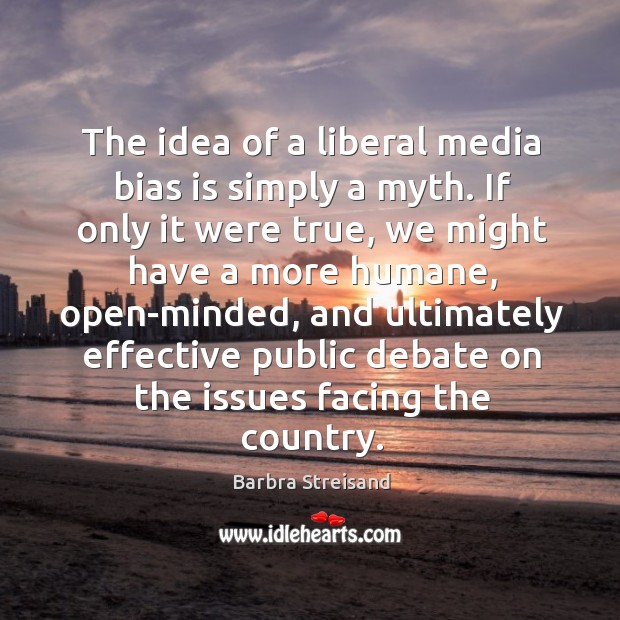 Image, The idea of a liberal media bias is simply a myth. If