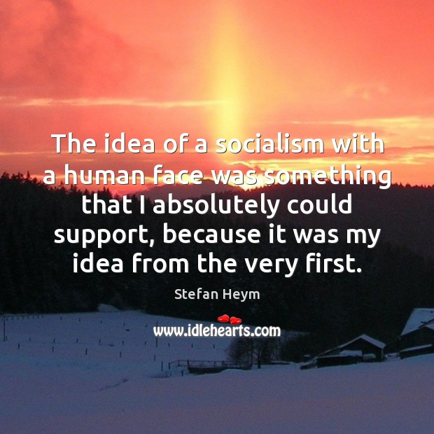 The idea of a socialism with a human face was something that Image