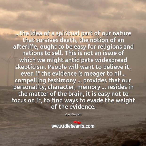 Image, …the idea of a spiritual part of our nature that survives death,