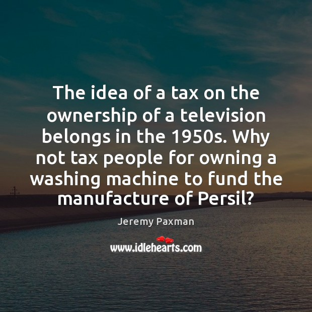 Image, The idea of a tax on the ownership of a television belongs