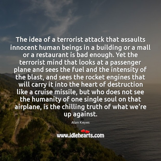 The idea of a terrorist attack that assaults innocent human beings in Image