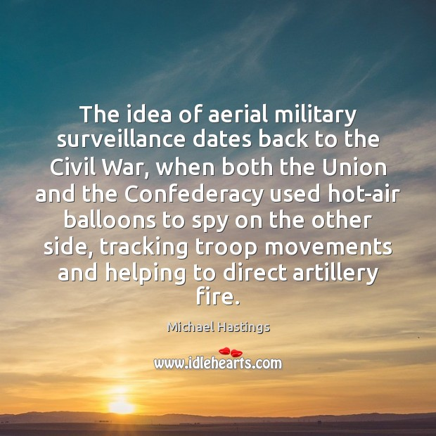 Image, The idea of aerial military surveillance dates back to the Civil War,