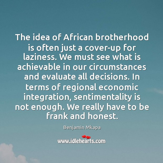 Image, The idea of African brotherhood is often just a cover-up for laziness.