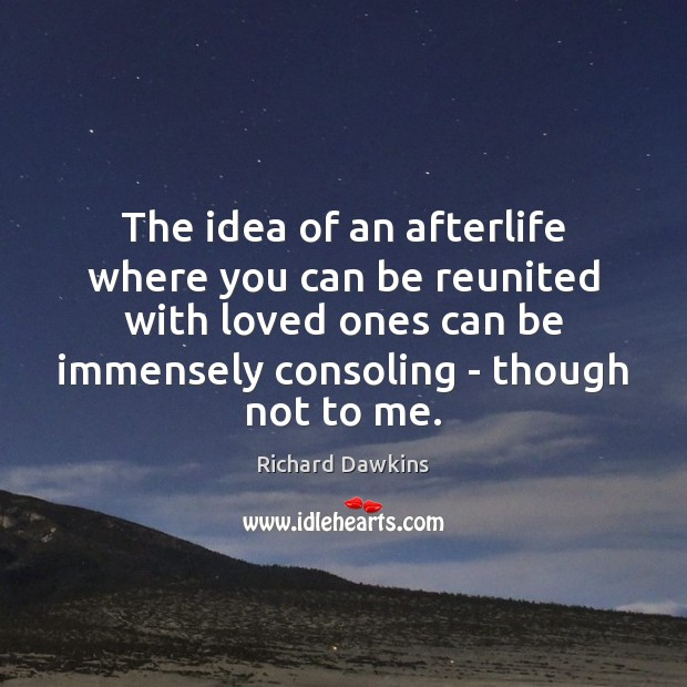 Image, The idea of an afterlife where you can be reunited with loved