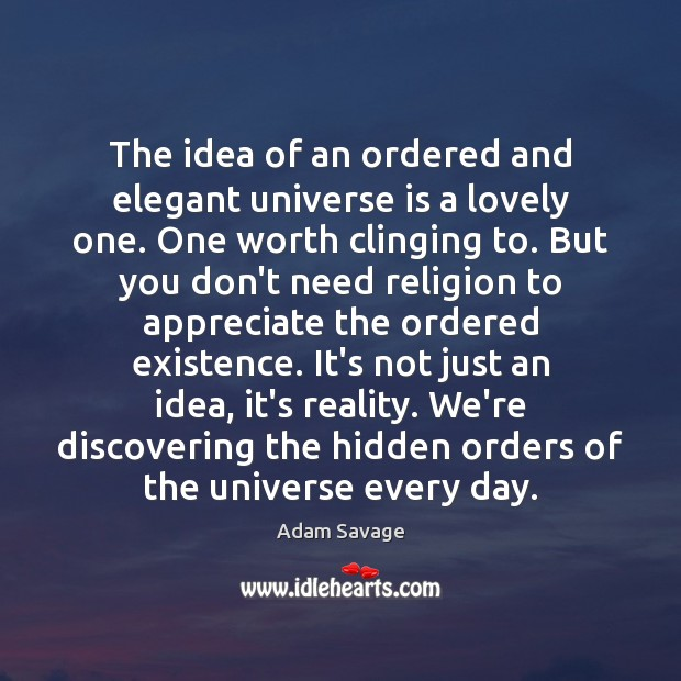 The idea of an ordered and elegant universe is a lovely one. Image