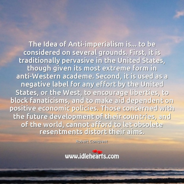 The Idea of Anti-imperialism is… to be considered on several grounds. First, Image