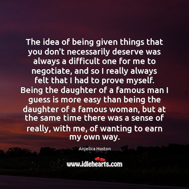 Image, The idea of being given things that you don't necessarily deserve was