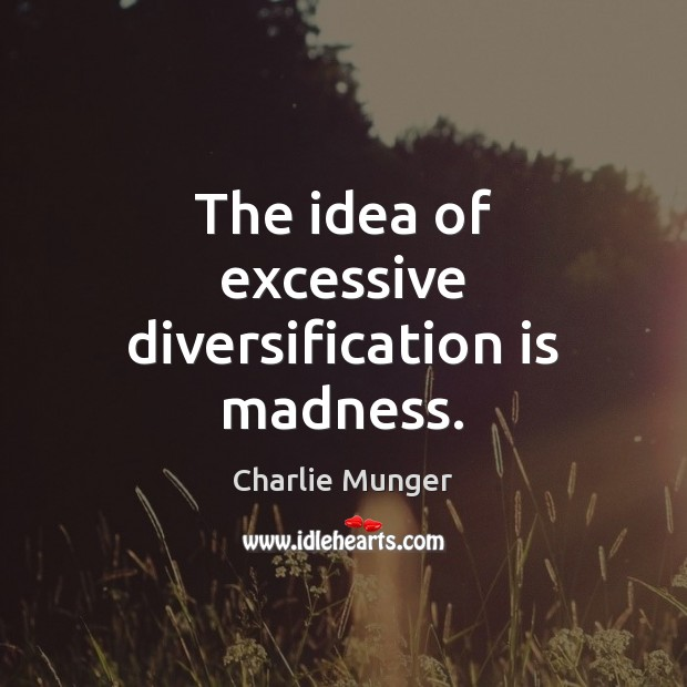 Image, The idea of excessive diversification is madness.
